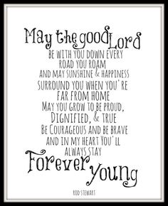 "Rod Stewart  ""Forever Young""  8x10 Lyric art print, Inspriational print, Wall Decor, Inspriational quote"