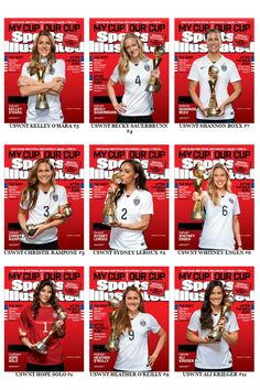 July 13 Sports Illustrated reveals 25 covers for this week's issue – one for each of the 23 players in the US women's national soccer team, their coach and a group photo, following their recent World Cup victory.