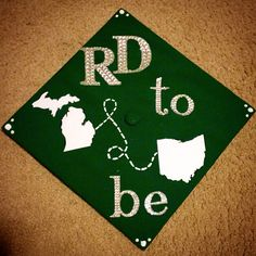 Graduation cap! RD to be. Registered Dietitian in training.