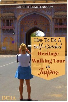 How To Do An Amazing Self Guided Heritage Walking Tour in Jaipur? India Travel Guide, Asia Travel, Travel Guides, Travel Tips, Old Gates, Visit India, Bhutan, Amazing Destinations, Travel Destinations