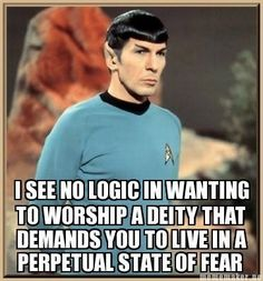 Atheism, Religion, God is Imaginary. I see no logic in wanting to worship a deity that demands you to live in a perpetual state of fear.