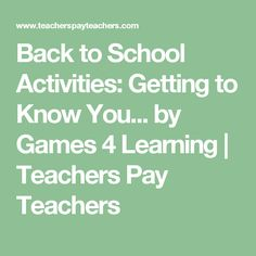 Back to School Activities: Getting to Know You... by Games 4 Learning | Teachers Pay Teachers