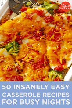 50 Insanely Easy Casserole Recipes for Busy Nights