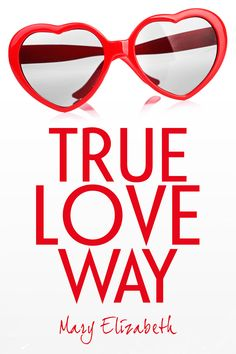 Mary Elizabeth: True Love Way Cover Reveal Lovers Romance, Read Later, Mary Elizabeth, Free Kindle Books, Romance Books, Book Design, True Love, Ebooks, Cover
