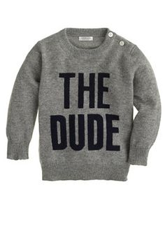 The Dude.  I love this idea for the little guys--could easily paint or appliqué this on a sweatshirt.
