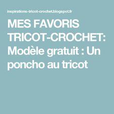 MES FAVORIS TRICOT-CROCHET: Modèle gratuit : Un poncho au tricot
