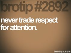 Respect>Attention