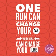 One #run can change your day. many runs can change your life #inspiration #motivation #running #runmummyrun #RMR