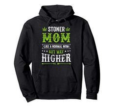 Funny Weed Hoodie for Stoner Mom Marijuana Cannabis Pullover Hoodie Weed Hoodies, Hooded Sweatshirts, My T Shirt, Tee Shirts, Weed Humor, Ffa, Teacher Humor, Queen, Stoner