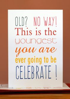 This is the Youngest You are Ever Going to Be Fun joyful birthday card by Lizzy Lemon Southsea; Birthday card for older friend; 30th birthday card; 40th birthday card; 50th birthday card;
