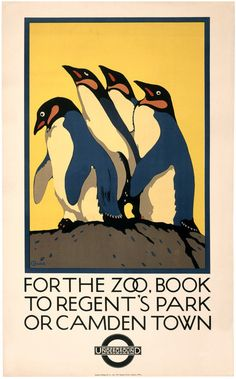 For the Zoo, Book to Regent's Park or Camden Town. Underground. Transportation posters for the London Underground directing travelers to the London Zoo in Regent's Park. Featuring penguins illustrated by Charles Paine, 1921.