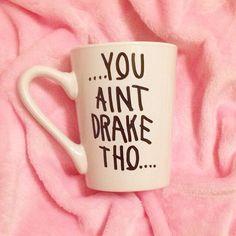You ain't Drake tho coffee mug by darlingBhuman on Etsy