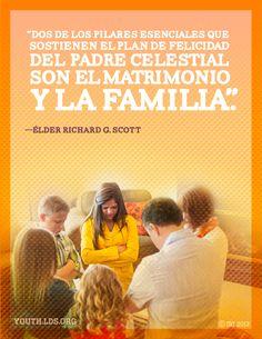 """""""Dos de los pilares esenciales que sostienen el plan de felicidad del Padre Celestial son el matrimonio y la familia."""" —el Élder Richard G. Scott  #SUD Espanol"""