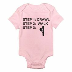 Crawl Walk Rock Climb Baby One piece. My kid is totally gonna wear this!!!
