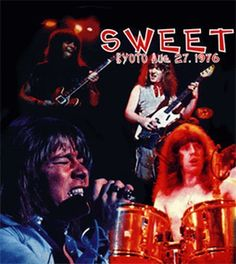 The Sweet Live in kyoto Japanese Tour 1976 70s Artists, Sweet Band, 70s Glam Rock, Brian Connolly, 70s Music, Music Posters, Forever Love, Cool Bands, Sweet Dreams