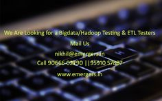 Looking for a  ETL Tester opening?? mail your Resume To nikhil@emergers.in call-9066602290 9591057887 #Embeddedtraininginstitutes in bangalore  #bigdataandhadooptraining in bangalore  #bigdatatraining in bangalore  #hadooptraininginstitutes in bangalore  #hadooptraining in bangalore