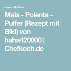 Mais - Polenta - Puffer (Rezept mit Bild) von haha420000 | Chefkoch.de