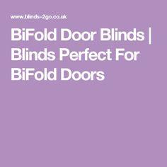 BiFold Door Blinds | Blinds Perfect For BiFold Doors