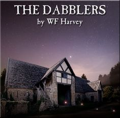 Hypnogoria: FROM THE GREAT LIBRARY OF DREAMS 12 - The Dabblers by WF Harvey
