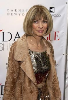 Anna Wintour  She is amazing!