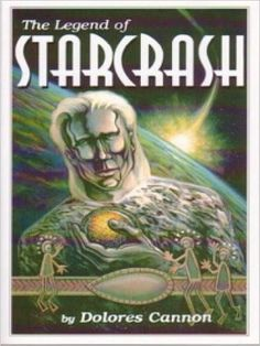 The Legend of Starcrash - Kindle edition by Dolores Cannon. Religion & Spirituality Kindle eBooks @ Amazon.com.