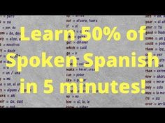 Spanish Words - 100 Most Common Words Translated - Covering 50% of Spoken Conversation! - YouTube