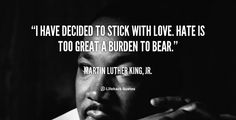 "Gary Hensel on Twitter: ""I have decided to stick with love. Hate is too great a burden to bear.- Martin Luther King #wednesdaywisdom https://t.co/xOMDgegxR9"""