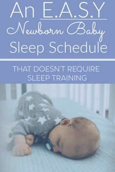 EASY Schedule That Saved My Sleep: How To Make Life With A Baby E. Newborn Baby sleep schedule that doesn't require sleep trainingAn E. Newborn Baby sleep schedule that doesn't require sleep training Baby Sleep Schedule, Newborn Schedule, Baby E, Baby Newborn, 3rd Baby, Newborn Care, Baby Kicking, Sleeping Through The Night, Bedtime Routine