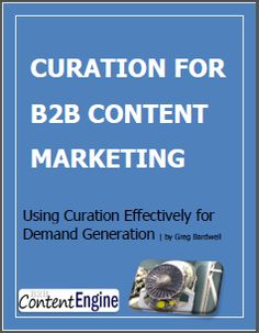 Free eBook: Curation for B2B Content Marketing - B2B Content Engine, Inc.(Registration required)