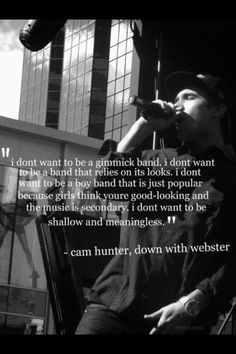 Cam Hunter-Down With Webster Best Quotes, Life Quotes, We The Kings, Girl Thinking, Bmth, Green Day, Great Bands, Music Quotes, Movies And Tv Shows
