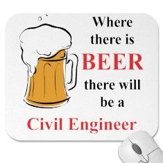 Where there is Beer - Civil Engineer mousepad