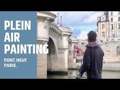 PLEIN AIR oil painting in PARIS, Pont Neuf - YouTube