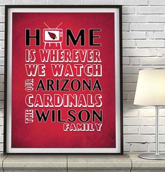 """Arizona Cardinals Personalized """"Home is"""" Art Print Poster Gift"""