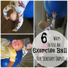 Six Ways to Use an Exercise Ball for Sensory Input #SPD http://www.mymundaneandmiraculouslife.com/2014/06/ways-to-use-exercise-ball-for-sensory.html