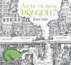 As-tu vu mon dragon ? - STEVE LIGHT  #renaudbray #livre #book #litteraturejeunesse