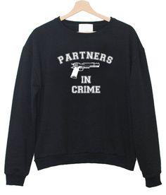 partners in crime sweatshirt #sweatshirt #shirt #sweater #womenclothing #menclothing #unisexclothing #clothing #tups