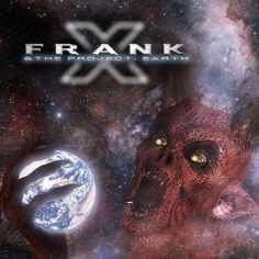 BEHIND THE VEIL WEBZINE BLOG: FRANK X – The Project: Earth review