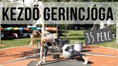 JÓGA az egészséges GERINCÉRT   35 perc Pilates, Health Fitness, Sports, Youtube, Pop Pilates, Hs Sports, Sport, Fitness, Youtubers