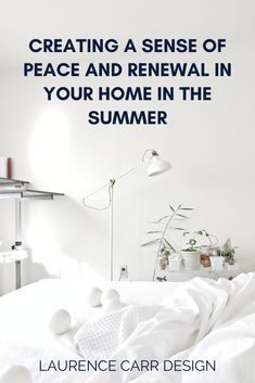 CREATING A SENSE OF PEACE AND RENEWAL IN YOUR HOME IN THE SUMMER