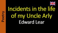 Áudio Livro - Sanderlei: Edward Lear - Incidents in the life of my Uncle Ar...