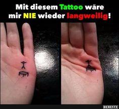 Mit diesem Tattoo wäre mir NIE wieder langweilig! | Lustige Bilder, Sprüche, Witze, echt lustig