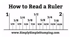 How to read a ruler? Something we all need to learn. If you want to know 'what are the measurements on a ruler?' This tutorial is for you + there's a free download. Check it out ~ www.SimplySimpleStamping.com #howtoreadruler #rulermeasurements #rulermeasurementschart #ruler #rulerprintable #craftsupplies #essentialcraftsupplies #conniestewart #simplysimplestamping Reading A Ruler, Tape Reading, Card Making Tutorials, Making Ideas, Handmade Greeting Card Designs, Ruler Measurements, Metric Conversion Chart, I Sent You, Learn To Read