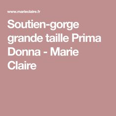 Soutien-gorge grande taille Prima Donna - Marie Claire c57eaf2c211