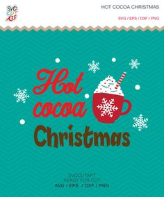 Hot Cocoa Christmas SVG DXF EPS png winter chocolate vinyl cut file Cricut Design, Silhouette studio, Sure Cuts A Lot, instant Download by SvgCutArt on Etsy