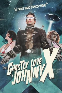 Ghastly Love of Johnny X (2012)