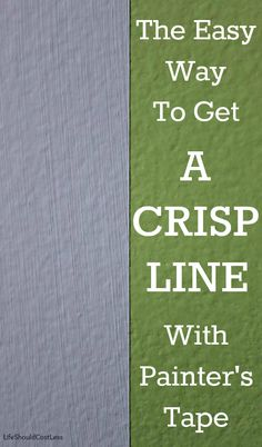 The easy way to get a crisp line with painters tape. No need to paint it the previous color first with this simplified method.  {lifeshouldcostless.com}