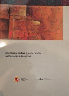 Innovación, cultura y poder en las instituciones educativas / Rodrigo Juan García Gómez  L/Bc 371.3 GAR inn