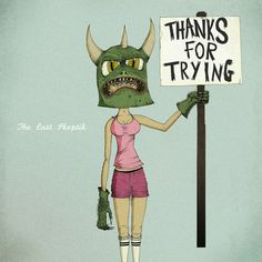 """Thanks For Trying"" by The Last Skeptik"