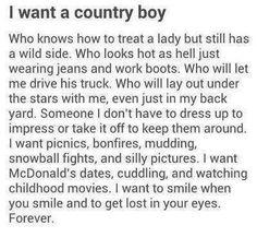 Exactly why I love country boys....everything but the McDonald's dates