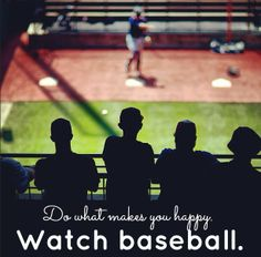 Do what makes you happy! Watch BRAVES baseball!